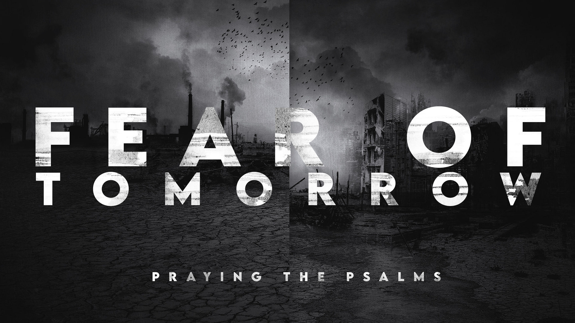 Fear of Tomorrow – Praying the Psalms