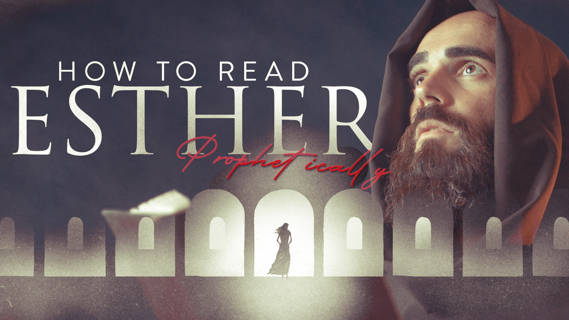 How to Read Esther Prophetically