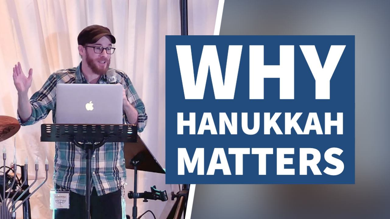 Why Hanukkah Matters – David Wilber | Founded in Truth Fellowship