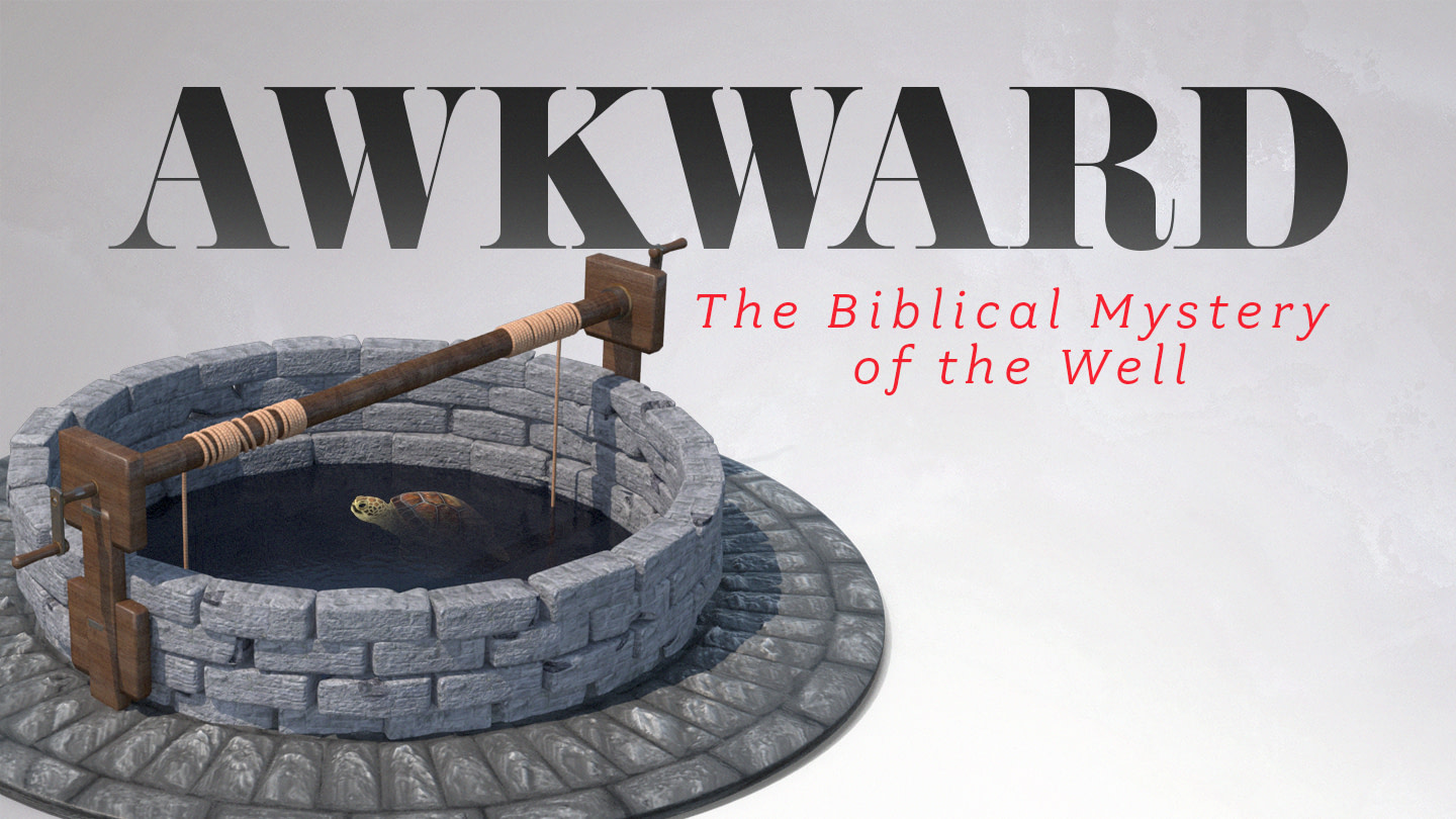 The Biblical Mystery of the Well – Awkward