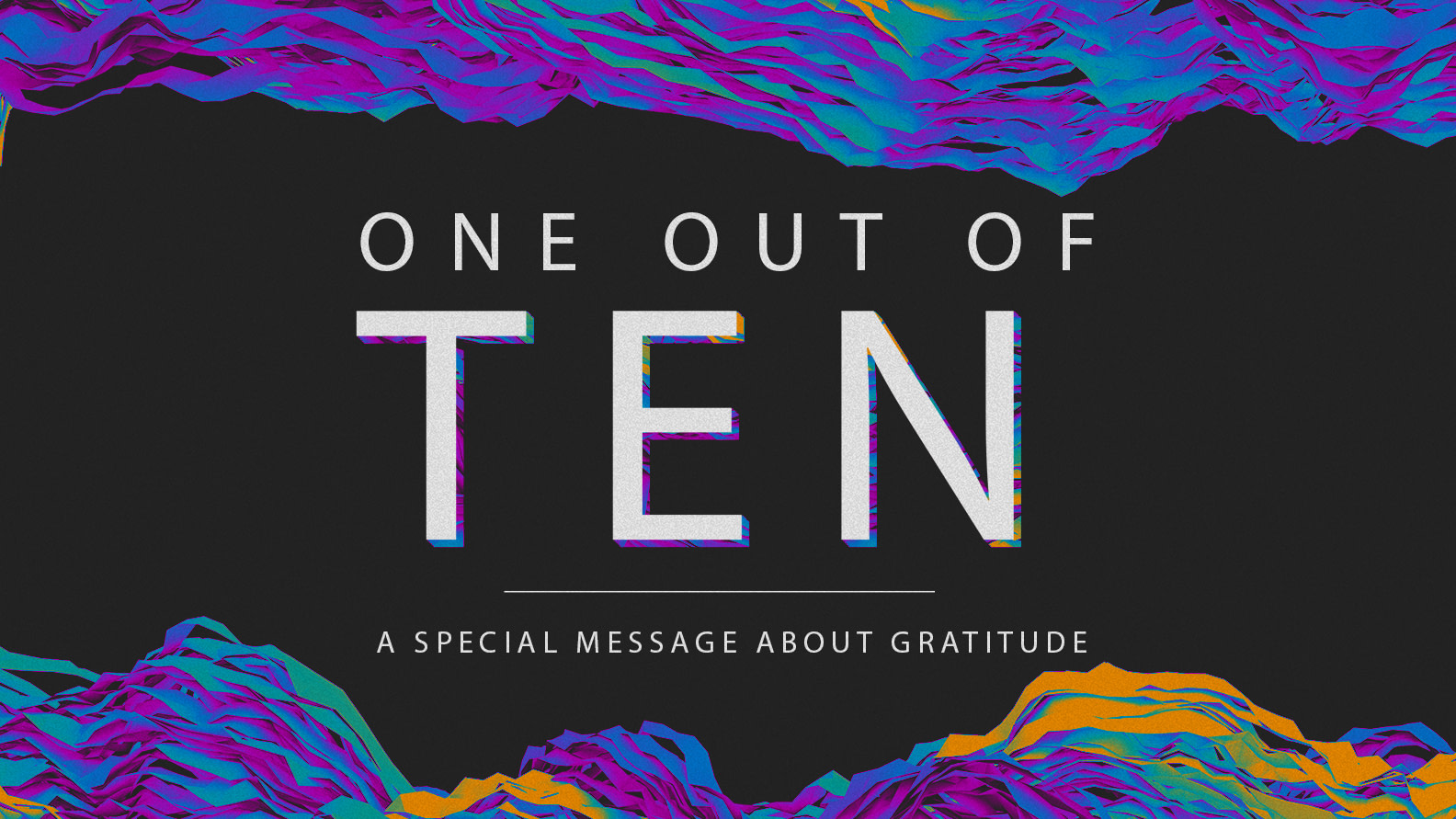SPECIAL MESSAGE – One out of Ten