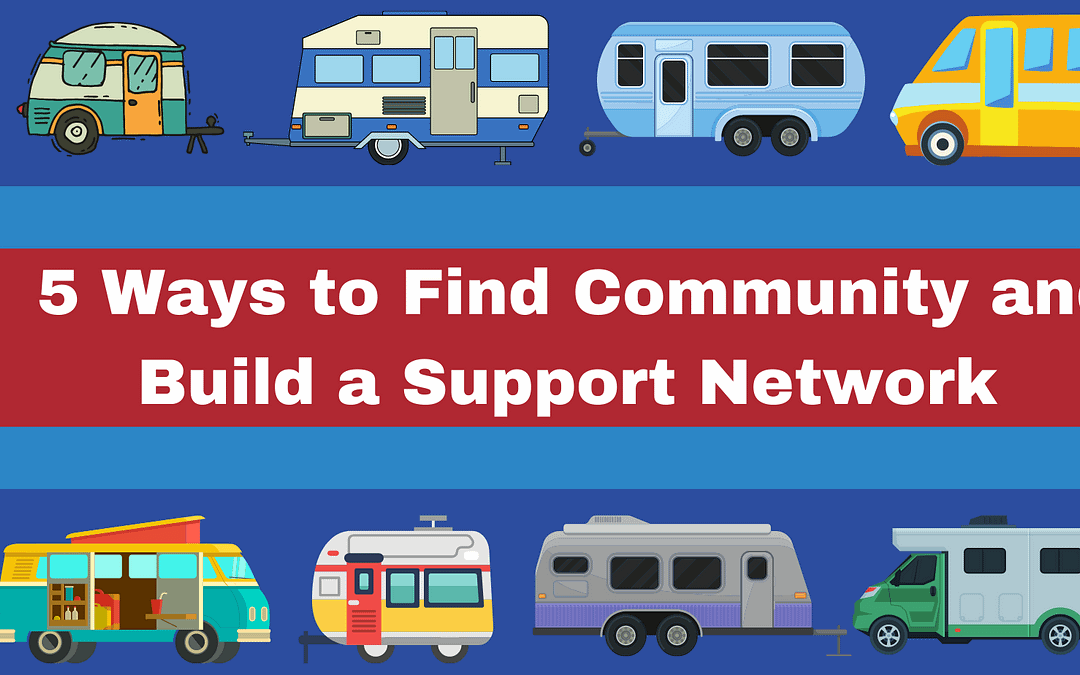 Best 5 ways to Finding Community While Living Fulltime in an RV