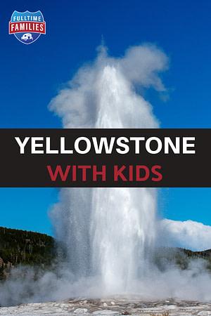 Yellowstone with kids