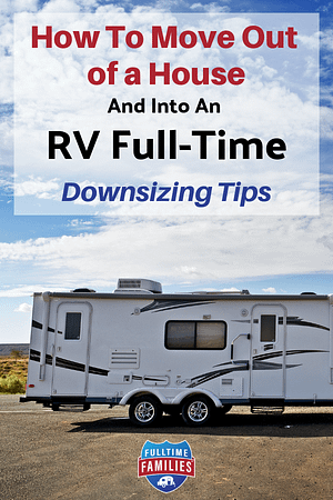 Downsizing to experience Full Time RV Life