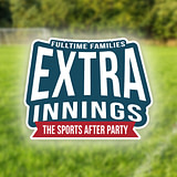 Fulltime Families Extra Innings Event