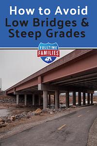 Low Bridges and Steep Grades