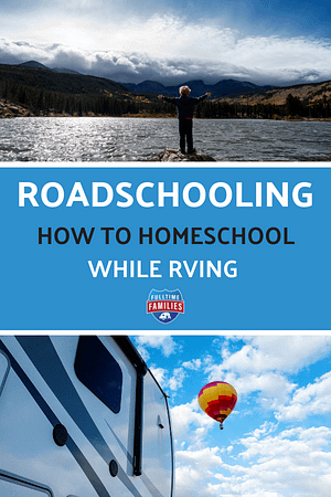 Roadschooling - How to Homeschool While RVing