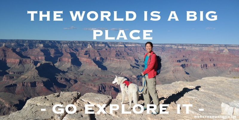 The World is a big place go explore it