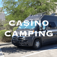 Casino Camping Overnight Parking at Casinos