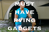 Must Have RVing Gadgets