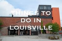 Things to Do in Louisville