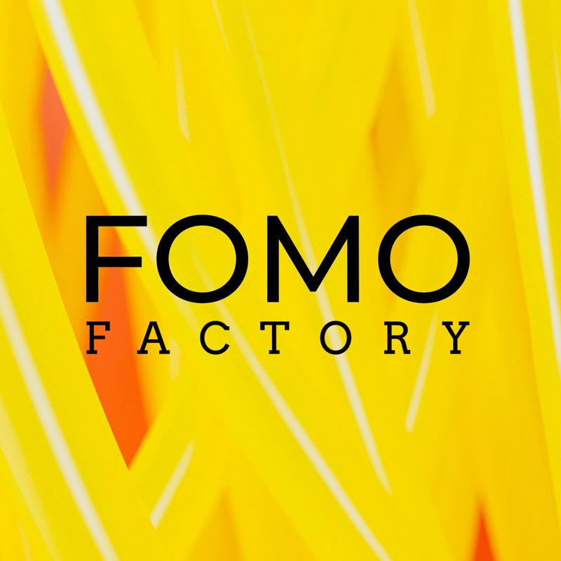 FOMO Factory